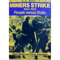 The miners' strike 1984-85: people versus state
